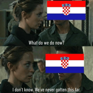 Dank, Memes, and Target: What do we do now?  l don't know. We've never gotten this far Croatia right now. by cinephile46 FOLLOW HERE 4 MORE MEMES.
