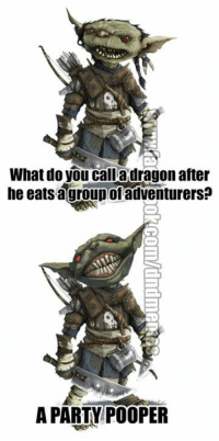DnD, Law, and Adventure: What do you calladragon after  he eatsagroup of adventurers?  A PARTY POOPER #sundaypunday #flashback #pungobling  I always loved this one.   -Law