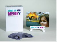 WHAT DO YOU  MEME  38  WHAT DO  YOU MEME? It's like Cards Against Humanity but with memes! (plus I have a few captions on there so if you like my account you'll love the game) @whatdoyoumeme Click the link in my bio to buy right now