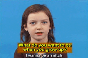 imnotjailbait:  is she about to get shot in the head jfc : What do you want to be  when you grow up?  I wanna be a snitch imnotjailbait:  is she about to get shot in the head jfc
