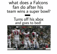 Memes, Intel, and 🤖: what does a Falcons  fan do after his  team wins a super bowl?  Turns off his xbox  and goes to bed!  WEEK)  USER GME True. 😂. - Hey its @gaming.pod here. ❤DOUBLE-TAP❤ 🍫TAG 3 FRIENDS FOR CHOCOLATE🍫 - - BEST PARTNERS : @fullspacey 😉 @gaminposts 😀 @dark_intel_ ❤ @comedyofgamer 😂 @daily.codpage 😇 - - 🎭Do you want to know what i do?🎭 🎮I post daily gaming memes🎮 - - 😬Are you bored?😬 😆Just follow me then!😆 - - Ignore tags! : gaming rocketleague ps4 xbox1 playstation4 cod gta fun iw bo3 bo2 bo1 gta5 meme memes 360 420 noscope trickshot cod titan fall infinitewarfare cool fun dank dankmeme MLG haha lmao savage