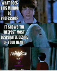 WHAT DOES  THIS MIRROR  DO  PROFESSOR?  IT SHOWS THE  DEEPEST MOST  DESPERATEE DESIRE  OF YOUR HEART.  4024  127o  4024 😂😂😂 Overwatch Overwatchmemes funny meme memes