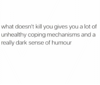 Life, Memes, and 🤖: what doesn't kill you gives you a lot of  unhealthy coping mechanisms and a  really dark sense of humour Life. Follow @sobasicicanteven @sobasicicanteven @sobasicicanteven @sobasicicanteven