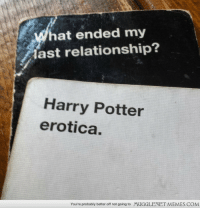 """Cards Against Humanity, Harry Potter, and Memes: What ended my  ast relationship?  Harry Potter  erotica.  You're probably better off not going to  MUGGLENET MEMES.COM <p>Cards Against Humanity knows my weakness <a href=""""http://ift.tt/1s2i3GX"""">http://ift.tt/1s2i3GX</a></p>"""