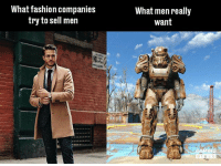 😂: What fashion companies  try to sell men  What men really  Want 😂
