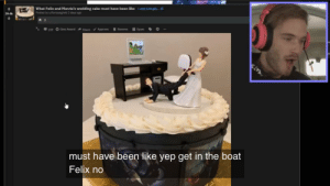 Cake, Wedding, and Wedding Cake: What Felix and Marzia's wedding cake must have been like  Posted by u/florispaghett 3 days ago  Lredd.it/t4wg8b..  39.4k  239 Give Award Share Approve  Remove  Spam  must have been like yep get in the boat  Felix no The Tables Have Turned Mr.Pie