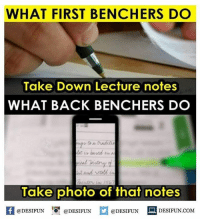 "Twitter: BLB247 Snapchat : BELIKEBRO.COM belikebro sarcasm meme Follow @be.like.bro: WHAT FIRST BENCHERS DO  Take Down Lecture notes  WHAT BACK BENCHERS DO  Take photo of that notes  @DESIFUN ""O. @DESIFUN  @DESIFUN  DESIFUN.COM Twitter: BLB247 Snapchat : BELIKEBRO.COM belikebro sarcasm meme Follow @be.like.bro"