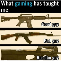 What gaming has taught  me  Good guy  Bad guy  Russian guy Ooof Tag a friend👾👾--Double tap😎 —— ——— Don't mind these-> gamingmemes gaming codmemes funny funnygamingmemes ps4 xboxone lolcodmemes gamingrelate funnestgamingmemes funnygaming hilarious funnycsgo best gaming memes memes csgo csgomemes wtfmemes gamer memes gamerscanrelate gamersmemes xb1 dankmemes gamer gamermemes xbox360 relatablegamingmemes