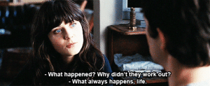 Life, Work, and Http: -What happened? Why didn't they work out?  What always happens, life. http://iglovequotes.net/