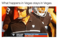 What a sad game!: What happens in Vegas stays in Vegas.  OAKLAND  23 PENALTIES TODAY  RAIDERS  NFL RECORD What a sad game!