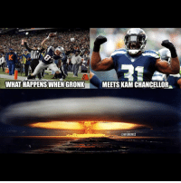 Nfl, Kam Chancellor, and What's Happening: WHAT HAPPENS WHEN GRONK  MEETS KAM CHANCELLOR  @NFLMEMEL