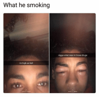 He fucked up 😂 • ➫➫ Follow @savagememesss for more posts daily: What he smoking  nigga what was in those drugs  im high as hell  EDIT & SEND  EDIT & SEND He fucked up 😂 • ➫➫ Follow @savagememesss for more posts daily