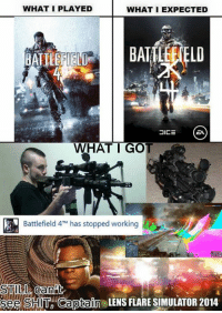 lens flare: WHAT I PLAYED  WHAT I EXPECTED  BATTLEFIELD  JICE  WHAT I GOT  Battlefield 4 has stopped working  see SHIT Captain LENS FLARE SIMULATOR 2014