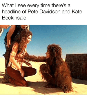 Reddit, Time, and Kate Beckinsale: What I see every time there's a  headline of Pete Davidson and Kate  Beckinsale Pete Davidson and Kate Beckinsale