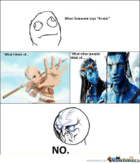 """Avatar: What I think of.  O When someone says """"Avatar""""  What other people  think of  NO.  memecenter.com  Mlemetenlera"""