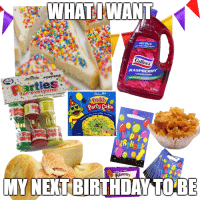 Birthday, Memes, and Cake: WHAT I WANT  PICK  Gotla  RASPBERRY  POPPERS  for everyone  Party Cake  MY NET BIRTHDAY TO BE