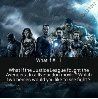 Batman, Facts, and Friends: What If 11  What if the Justice League fought the  Avengers, in a live-action movie Which  two heroes would you like to see fight? From @jakorbie_comic_facts - Comment the two that you'd like to see fight ♻ 《 Tag Your Friends 》 - - - DC Marvel Comics Avengers JusticeLeague IronMan CaptainAmerica Spiderman BlackPanther BlackWidow Hulk Thor Batman Superman WonderWoman Aquaman TheFlash Cyborg GreenLantern DCEU DCRebirth DCComics MarvelCinematicUniverse MarvelComics