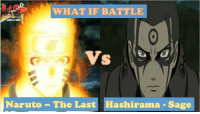 Voting time :): WHAT IF BATTLE  vs  Naruto The Last Hashirama Sage Voting time :)