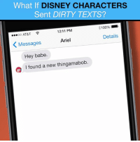 They're just looking for a happy ending: What If DISNEY CHARACTERS  Sent DIRTY TEXTS?  100%  12:11 PM  oo AT&T  Details  Ariel  Messages  Hey babe  found a new thingamabob They're just looking for a happy ending