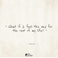 Memes, Quotes, and Sad: What if I feel this way for  the rest of life?  Unknown  epic  quotes 1279 Suggested by Pratibha Tag your friends to share the quote epicquotes quotes quotestoliveby quoteoftheday quotestagram happiness quotesoftheday quotestags quoteslover lifequotes sadlovequotes sadquotes friends lovequotes quotesaboutlife quoteporn love friendshipgoals heart wordporn thegoodquote thegoodlife friendship valentines quotesandsayings heartbroken friendshipquotes sadness friendquotes
