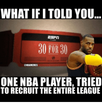 Basketball, Espn, and Sports: WHAT IF I TOLD YOU  EST  FILMS  30 FOR 30  BUICK ENCORE  @NBAMEMES  ONE NBA PLAYER, TRIED  TO RECRUIT THE ENTIRE LEAGUE THE NEXT ESPN 30 FOR 30