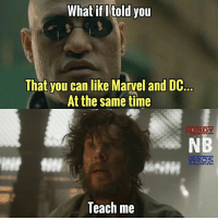Batman, Choose One, and Lean: What if I told you  That you can like Marvel and DC  At the same time  NB  Teach me Honestly, people, we're living in an age where we are getting consistent movies from both studios. Like seriously, can't we like both universes 😂. Obviously, we'll like one more than the other, but I don't know why people fee like they have to choose one or the other. Be wise, and choose BOTH. If you lean towards one side, you won't enjoy the other at all. Anyways, I'm done ranting 😂. And yes, I'll read all the triggered comments lol - - - GeekFaction thenerdybros Trendy Robin wonderwoman flash cyborg superman JusticeLeague Batman thedarkknight nightwing like4like instagood DC marvel comics superhero Fandom marvel detectivecomics warnerbros superheroes theherocentral hero comics avengers starwars justiceleague harrypotter herocentral starwars