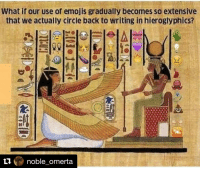 Repost @noble_omerta with @repostapp ・・・ PayAttentionToTheTimes: What if our use of emojis gradually becomes so extensive  that we actually circle back to writing in hieroglyphics?  noble omerta Repost @noble_omerta with @repostapp ・・・ PayAttentionToTheTimes