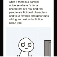 Tag a friend and leave a comment! fiction fictional lols lolsotrue lol😂 mindblown cleanlol lol cleanmemes memes cleanjokes jokes cleanhaha haha haha😂😂 hahaha haha😂 hahahahahahahahahahahahahahahahahahahahahahahahahahahahahahahahahahahaha yes percyjackson harrypotter tvtoo books: what if there's a parallel  universe where fictional  characters are real and real  people are fictional characters  and your favorite character runs  a blog and writes fanfiction  about you  OD O Tag a friend and leave a comment! fiction fictional lols lolsotrue lol😂 mindblown cleanlol lol cleanmemes memes cleanjokes jokes cleanhaha haha haha😂😂 hahaha haha😂 hahahahahahahahahahahahahahahahahahahahahahahahahahahahahahahahahahahaha yes percyjackson harrypotter tvtoo books