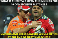 Memes, Too Much, and Single: WHAT IF THESE TWO OPEN THE INNINGS FOR  10 CONSECUTIVE MATCHES?  portrzyuki  UMPIRES AND CHEERLEADERS WOULD RETIRE  BY THE END OF FIRST 5 MATCHES Virender Sehwag and Adam Gilchrist !! Too much destruction in a single picture !! <3