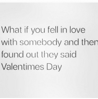 Memes, 🤖, and They Said: What if you fell in love  with somebody and then  found out they said  Valentimes Day
