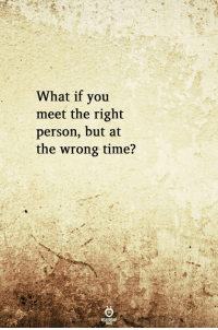 Time, You, and Person: What if you  meet the right  person, but at  the wrong time?