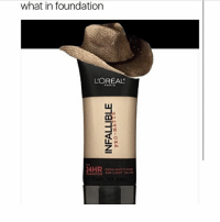 Memes, 🤖, and Loreal: what in foundation  L'OREAL  24HR  IME TO KMS sit down