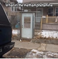 It's a gated community.: What inthe methamphetamine It's a gated community.