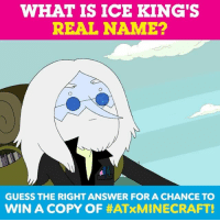 Do you know his name? Guess correctly for a chance to win a free copy of ATxMinecraft! 🎮 -- Offer open to legal residents of the 50 US, age 13+ only. Delivery may take 4-5 weeks. Ends when a winner have been selected. Void where prohibited.: WHAT IS ICE KING'S  REAL NAME?  GUESS THE RIGHT ANSWER FOR A CHANCE TO  WIN A COPY OF Do you know his name? Guess correctly for a chance to win a free copy of ATxMinecraft! 🎮 -- Offer open to legal residents of the 50 US, age 13+ only. Delivery may take 4-5 weeks. Ends when a winner have been selected. Void where prohibited.