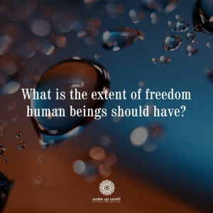 http://wakeup-world.com: What is the extent of freedom  human beings should have?  wake up world  STIME TO isE AND SINE http://wakeup-world.com
