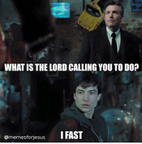 How about the new Justice League trailer, tho?: WHAT IS THE LORD CALLING YOU TODO?  memesforjesus  I FAST How about the new Justice League trailer, tho?