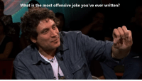 Most Offensive: What is the most offensive joke you've ever written?  3