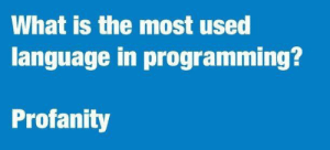 Pretty accurate: What is the most used  language in programming?  Profanity Pretty accurate