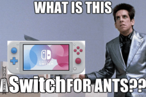 What Is, Ants, and Switch: WHAT IS THIS  NINTENEO  SWITCH  ASwitchFOR ANTS  qukmen The Switch needs to be at least 3X bigger than this!