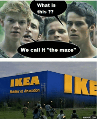 "9gag, Ikea, and What Is: What is  this ??  We call it ""the maze""  IKEA  Mobilier et décoration  VIA 9GAG.COM"