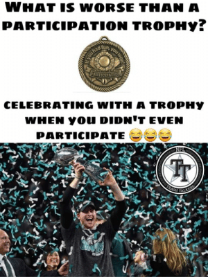 Philadelphia Eagles, Memes, and Trash: WHAT IS WORSE THAN A  PARTICIPATION TROPHY?  you  had  fun  PARTICIPATION  CELEBRATING WITH A TROPHY  WHEN YOU DIDN'T EVEN  PARTICIPATE  TRASH  ALKERS Just a reminder that Dak Prescott has more playoff wins than Carson Wentz. Wentz can't even get through a season and needed Nick Foles to rally the Eagles to a playoff berth last season. 😂  #DallasRising  #AmericasTeam  #WeDemBoyz