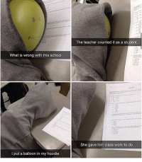 Fail, Memes, and Steam: What is wrong with this school  I put a balloon in my hoodie  The teacher counted it as a student  She gave him class work to do 😂😂😭 Lmao comment lol letter by letter without being interrupted, 98% fail ❤️: Please leave a like much appreciated 🔥Hashtags: residentevil twitch counterstrike rogueone csgo callofduty leagueoflegends darksouls overwatch clashroyale clashofclans gta5 gtav steam pc fifaultimateteam pokemonsunandmoon battlefield1 gtavonline fifa17 wiiu minecraft zombies mustwatch mlg xboxone rockstargames ps4 pcgaming 😎Credit: