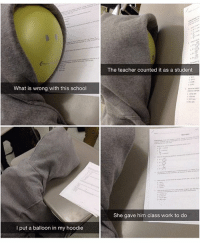 I'm weak af 😂: What is wrong with this school  put a balloon in my hoodie  The teacher counted it as a student  She gave him class work to do I'm weak af 😂