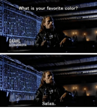 gorgoroth: What is your favorite color?  AH  GORGOROTH  Satan