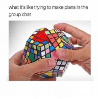 Cute, Dank, and Funny: what it's like trying to make plans in the  group chat • • • • meme textpost funny follow comment like fav cute love me like4like followforfollow hilarious datboi pepe dank dankmeme donaldtrump followme photooftheday happy memeing yay lol instadaily f4f l4f memes likes like4like