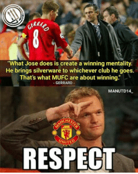 "Club, Memes, and 🤖: ""What Jose does is create a winning mentality.  He brings silverware to whichever club he goes  That's what MUFC are about winning.""  GERRARD  MANUTD14.  CHES  UNITED  RESPECT Gerrard on Jose 🔝🔝🔝 ""What Jose does is create a winning mentality. He brings silverware to whichever club he goes. That's what MUFC are about winning."" . mufc manchesterunited ggmu mourinho davesaves reddevils oldtrafford darmian mkhitaryan ibrahimovic bailly pogba waynerooney martial anderherrera rashford philjones daleyblind lingard ashleyyoung valencia lukeshaw smalling daviddegea juanmata manutd14_ manutd14_id"
