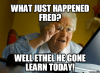 what what: WHAT JUST HAPPENED  FREDP  WELLETHELHE GONE  LEARN TODAY!  meme SOCOM