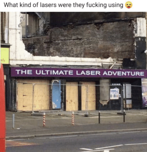 RIP megazone (Morcambe): What kind of lasers were they fucking using  Bly  THE ULTIMATE LASER ADVENTURE  ON  ONE RIP megazone (Morcambe)