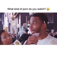 Funny, Wild Boy, and Porn: What kind of porn do you watch? @supadupahumble you a wild boy 😂