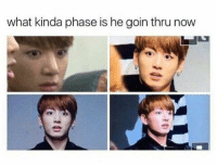 Memes, Will, and Make: what kinda phase is he goin thru now 20 Shocked Jungkook Memes That Will Make You Laugh #sayingimages #memes #funnymemes #btsmemes #jungkookmemes